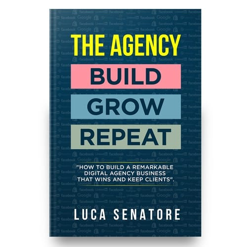 THE AGENCY: BUILD – GROW – REPEAT. How To Build a Remarkable Agency Business That Wins and Keeps Clients. INTRO